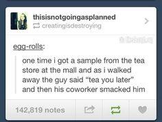 Tea you later