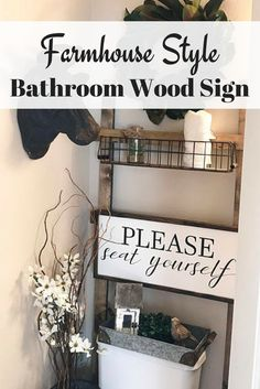 Please Seat Yourself - This is such a cute idea for the bathroom right above the toilet! Bathroom decor - farmhouse style - fixer upper look - wood sign - rustic sign - bathroom sign - please seat yourself - gift idea - sponsored Decor, Traditional Bathroom, Primitive Bathrooms, Primitive Decorating, Shabby Chic Bathroom, Shabby Chic Furniture, Bathroom Signs, Chic Furniture, Bathroom Farmhouse Style
