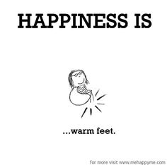 Happiness #154: Happiness is warm feet.