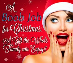 A Boob Job for Christmas: A Gift the Whole Family can Enjoy!