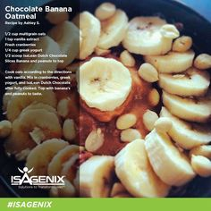 Isagenix Chocolate banana oatmeal http://thelotusproject.isagenix.com