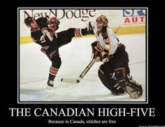 THE CANADIAN HIGH-FIVE Because in Canada, stitches are free / canada :: hockey :: funny pictures :: demotivation :: high five Humour Canada, Canada Funny, Canada Eh, Canada Jokes, Canada Snow, Montreal Canadiens, Funny Hockey Memes, Canadian Memes, Canadian Humour