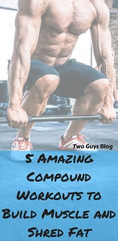 Want to burn fat and gain strength and muscle at the same time? Use compound movements! These 5 are our Top ones!