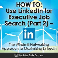 HOW TO: Use LinkedIn for Executive Job Search (Part 2)