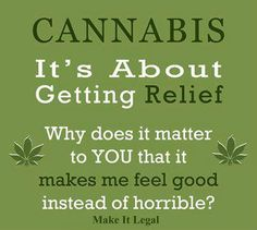Cannabis is about getting relief...