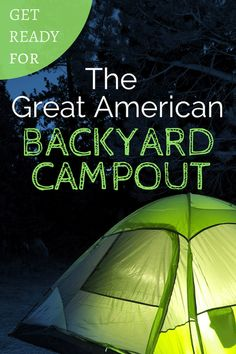 Get Ready for the Great American Backyard Campout! Green Living/Earth Day,#earthday,#greenliving,