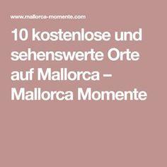 10 kostenlose und sehenswerte Orte auf Mallorca – Mallorca Momente