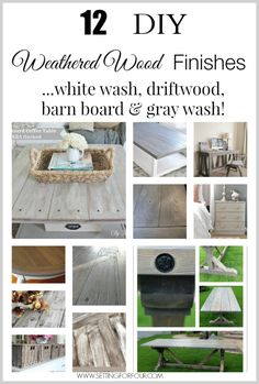 12 beautiful DIY Weathered Wood Stain Finishes including white wash, driftwood, barn board and gray wash. Restoration Hardware salvaged wood inspired!