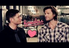 sam&dean ● they were never, in fact, homeless // This makes me happy. :) I love the Winchester Brothers :D