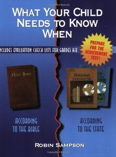 What Your Child Needs to Know When: According to the Bible, According to the State: with Evaluation Check Lists for Grades K-8 by Robin Sampson, #Bible #Homeshool #Hebrewroots #HeartofWisdom