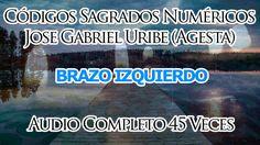 CODIGOS NUMERICOS SAGRADOS JOSE GABRIEL URIBE (AGESTA) PARA EL BRAZO IZQ...