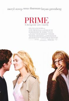 PRIME (2005): A career driven professional from Manhattan is wooed by a young painter, who also happens to be the son of her psychoanalyst.