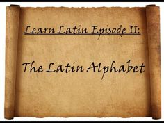 Learn Latin Episode II: Alphabet and Pronunciation - YouTube