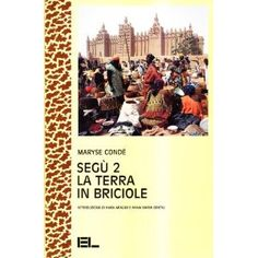 Segu 2  La terra in briciole  By Maryse Condè