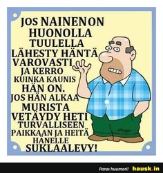 Jos nainen on huonolla. Story Of My Life, Finland, Qoutes, Cool Pictures, Family Guy, Lol, Thoughts, Comics, Sayings