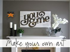 You & Me custom artwork tutorial -- LOVE THIS!!! I want to make it big to put over the bed!