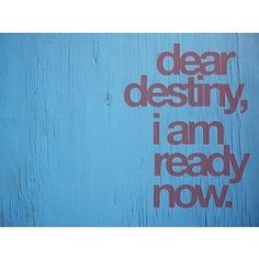 quotes It is the right time for destiny | tumblr_mbvf1h0i0y1qm4owqo1_400.jpg