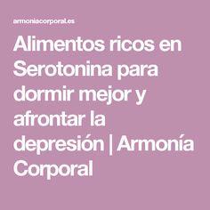 Alimentos ricos en Serotonina para dormir mejor y afrontar la depresión | Armonía Corporal