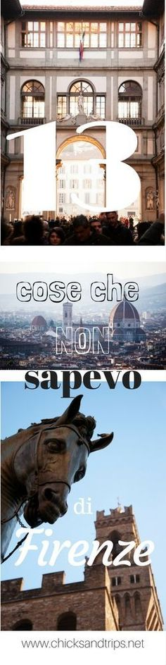 13 segreti che ignoravo di Firenze- Chicks and Trips Toscana, Travelogue, Free Time, Italy Travel, Wonderful Places, Places To Go, Tours, Holiday, Travel Ideas