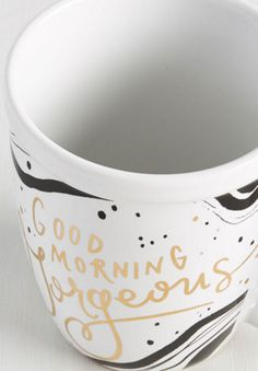 good morning gorgeous coffee mug