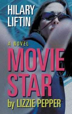 Movie Star by Lizzie Pepper [large print] by Hilary Liftin