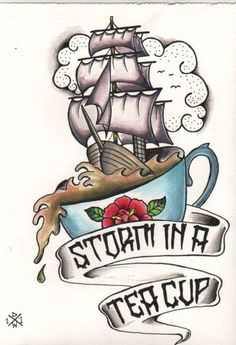 storm in a tea cup - love the saying - looooove the tattoo