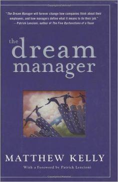The Dream Manager: Matthew Kelly, Patrick Lencioni: 9781401303709: Amazon.com: Books