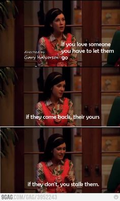 If they don't you stalk them. - Rose, Two and a Half Men 2 And Half Man, Two And Half Men, Overly Attached Girlfriend, Pick Up Lines Cheesy, Tv Shows Funny, Charlie Sheen, Tv Show Quotes, Film Quotes, Drama