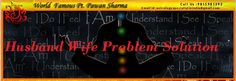 "Husband-Wife Problem Solutions -We are offering husband <a href=""http://panditpawanji.com/husband-wife-problem-solution/""> wife problem</a> solutions and love spells online. For resolution visit our website or connect at 9815981292"