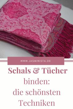 Schal & Tücher binden: die schönsten Tragevarianten mit Anleitung in der Übersicht. #schal #schalbinden #loop www.jasminista.de