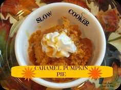Slow Cooker Caramel Pumpkin Pie Recipe Desserts with pumpkin, evaporated milk, sugar, Bisquick Baking Mix, eggs, butter, pumpkin pie spice, vanilla, caramel ice cream topping