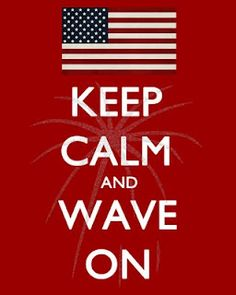 Keep Calm and Wave On! #ArmyStrong