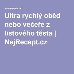 Ultra rychlý oběd nebo večeře z listového těsta | NejRecept.cz