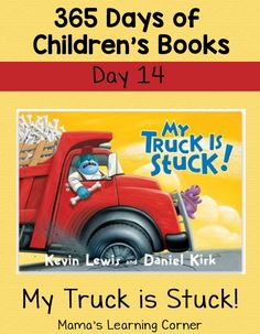 Children's Books - My Truck is Stuck! Day 14 in the 365 Days of Children's Book Series! Includes learning activities.