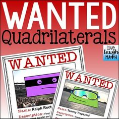 Wanted Signs: Quadrilaterals have committed crimes! Read about them on the wanted signs, correct mistakes on incorrect signs, or make your own. These fun wanted signs relate quadrilaterals to the real-world and are great to review quadrilaterals.