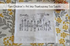 Turn Children's Art Into Thanksgiving Tea Towels - Perfect Gift Idea!