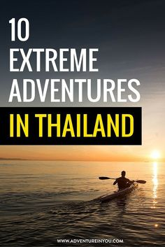Looking for extreme and adventurous things to do in Thailand? Check out our list of 10 extreme sports you have to try out