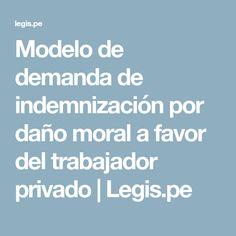 Modelo de demanda de indemnización por daño moral a favor del trabajador privado | Legis.pe