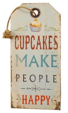 This is the sign i want for my bakery... Someday...Cupcakes Make People Happy Quote Wall Art <3