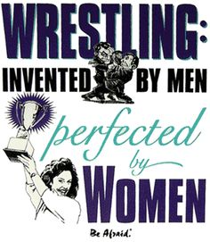 Decent slogan - would be better with a girl wrestler included in the image.... #girlswrestling #wrestling