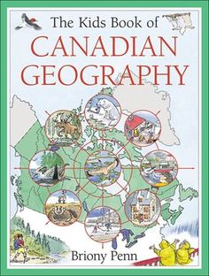 The Kids Book of Canadian Geography, written and illustrated by Briony Penn Geography Of Canada, Geography For Kids, Physical Geography, World Geography, Bees For Kids, Canada Pictures, Trade Books, Canadian History, Kids Boxing