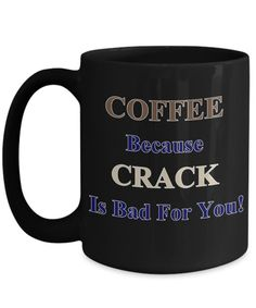 Items similar to Coffee because crack is bad for you mug on Etsy Our World, Mugs, Coffee, Revolution, Prints, Etsy, Products, Tumbler, Revolutions