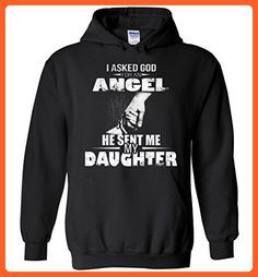 I Asked God For An Angel He Sent Me My Daughter Hoodie - Relatives and family shirts (*Partner-Link)