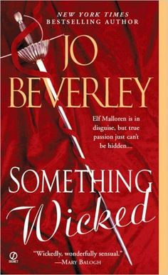 Something Wicked by Jo Beverley. $7.99. Reading level: Ages 18 and up. Author: Jo Beverley. Publisher: Signet (January 4, 2005)