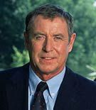 John Nettles - Actor (Berjerac; Midsomer Murders)- he is a very talented Shakespearean actor w/ a successful tv career no one else could be Tom Barnaby