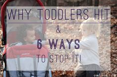 Why Toddlers Hit & 6 Ways to Stop It...awesome article to understand why toddlers hit and how to encourage them to stop! Gentle parenting is a much stronger style but is 100% worth it in the end!!