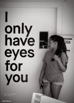only have eyes for you - null