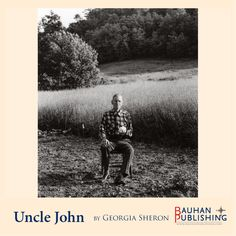 Uncle John lived on the farm until 1992.