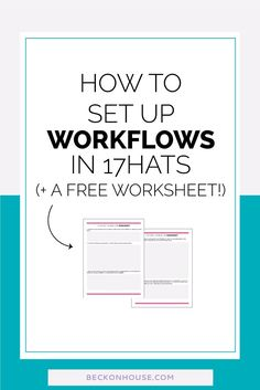 How To Set-Up Workflows in 17hats — Beckon House Design Co. Systems and workflows are so important to your business, and 17hats has the perfect solution for you! Good read for bloggers, small business owners, entrepreneurs. Click through to read or pin for later!
