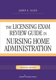 The Licensing Exam Review Guide In Nursing Home Administration Paperback